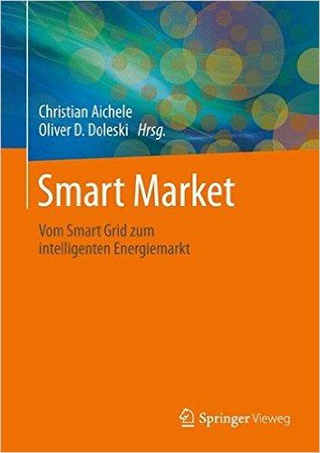 Smart Market_Vom Smart Grid zum intelligenten Energiemarkt